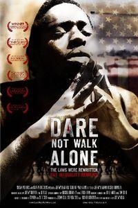 Dare Not Walk Alone