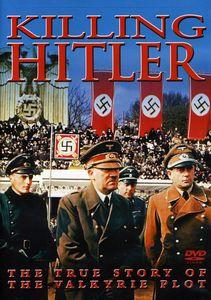 Killing Hitler: The True Story of the Valkyrie Plot