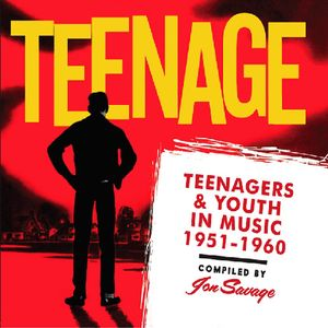 Teenage, Teenagers and Youth In Music 1951-1960 , Various Artists