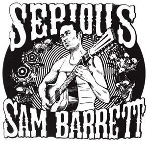 Serious Sam Barrett