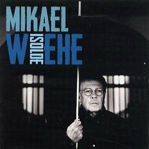 Isolde [Import] , Mikael Wiehe
