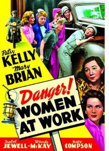 Danger! Women at Work
