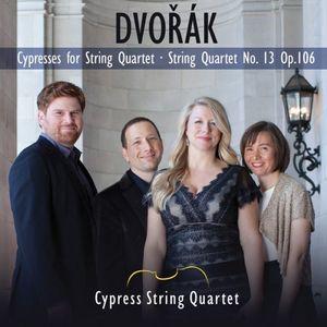 Cypresses /  String Quartet No. 13 & Op. 106
