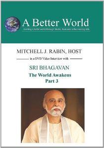 World Awakens - Sri Bhagavan Part 3