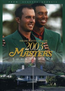 Highlights of the 2003 Masters Tournament