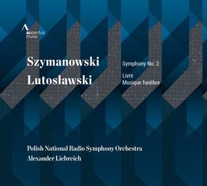 Szymanowski & Lutos?awski: Orchestra Works