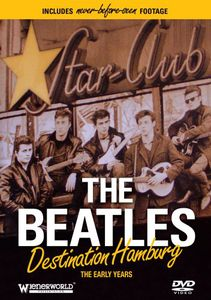 The Beatles: Destination Hamburg: The Early Years