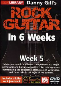 Gill, Danny Rock Guitar in 6 Weeks: Week 5