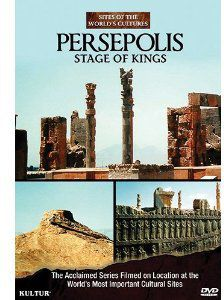 Persepolis: Stage of Kings - Sites of the World's Cultures