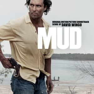 Mud (Original Score) (Original Soundtrack)