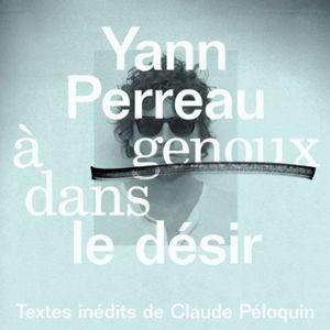A Genoux Dans Le Desir [Import] , Yann Perreau