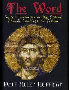 Word: Sacred Illumination Aramaic Teachings Yeshua