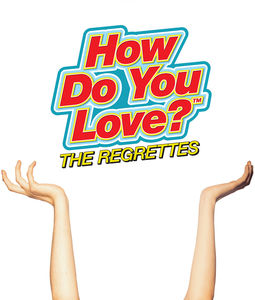 How Do You Love , Regrettes