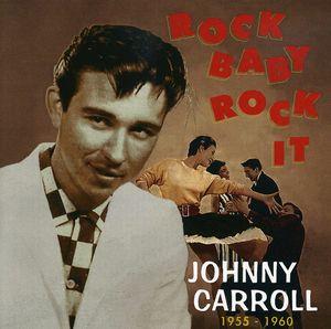 Rock Baby Rock It (1955-60) , Johnny Carroll
