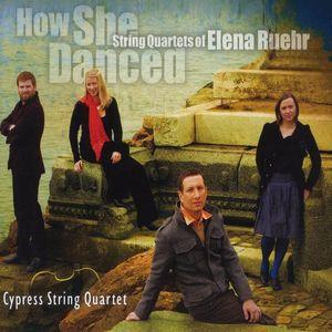 How She Danced: String Quartets of Elena Ruehr
