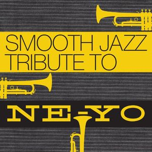 Smooth Jazz Tribute to Ne-Yo