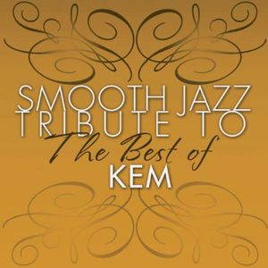 Smooth Jazz tribute to KEM the Best Of