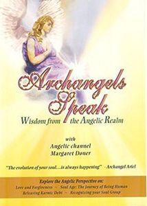 Archangels Speak - Wisdom From the Angelic Realm
