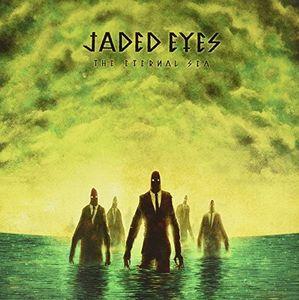 Eternal Sea [Import] , Jaded Eyes