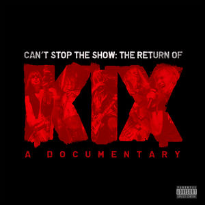 Can't Stop the Show: The Return of KIX