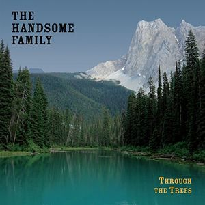Through The Trees: 20th Anniversary Edition [Import] , The Handsome Family