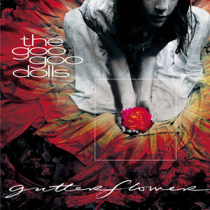 Gutterflower , Goo Goo Dolls