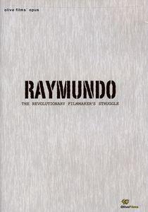 Raymundo: The Revolutionary Filmmaker's Struggle