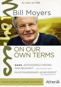 Bill Moyers: On Our Own Terms