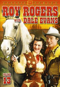 Roy Rogers With Dale Evans: Volume 13