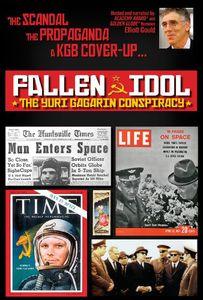 Fallen Idol: The Yuri Gagarin Conspiracy