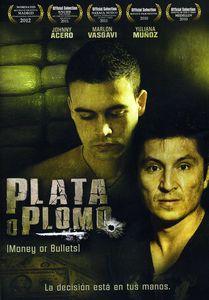 Plata O Plomo (Money or Bullets)