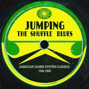 Jumping the Shuffle Blues: Jamaican Sound System C [Import]