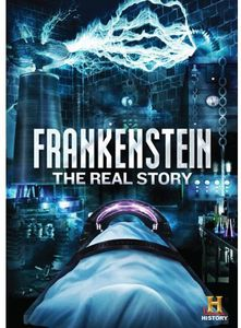 Frankenstein: The Real Story