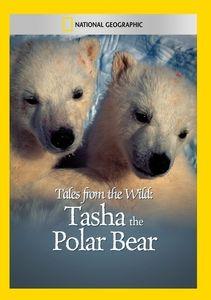 Tales From the Wild: Tasha the Polar Bear
