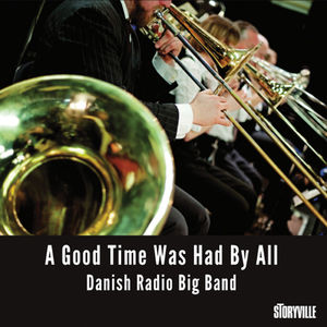 Good Time Was Had By All , Danish Radio Big Band