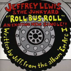 Roll Bus Roll [Import] , Jeffrey Lewis & the Junkyard