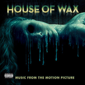 House of Wax (Music From the Motion Picture Soundtrack) , Various Artists
