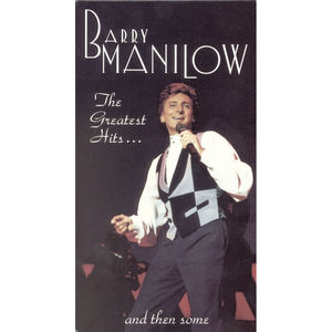 Barry Manilow: The Greatest Hits...And Then Some