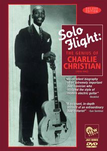 Solo Flight: The Genius of Charlie Christian , Charlie Christian