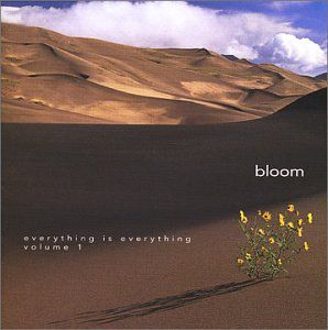 Bloom-Everything Is Everything 1