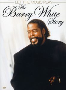 The Barry White Story Let the Music Play