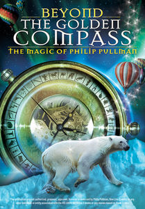 Beyond the Golden Compass: The Magic of Philip Pullman