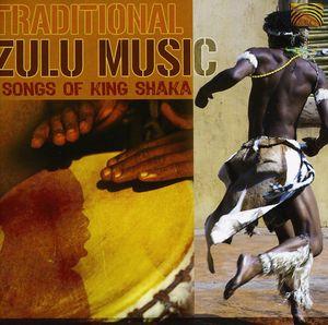 Traditional Zulu Music: Songs of King Shaka