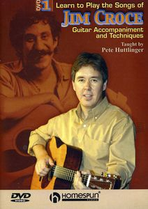 Learn to Play the Songs of Jim Croce: Volume 1 and 2