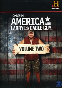 Only in America With Larry the Cable Guy: Volume 2
