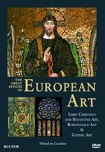 The Great Epochs of European Art: Early Christian and Byzantine Art /  Romanesque Art /  Gothic Art