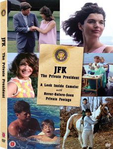 JFK: The Private President