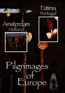Pilgrimages of Europe 3: Amsterdan Holland Fatima