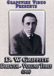 D.W. Griffith: Director: Volume 3