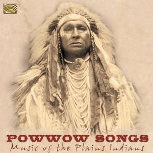 Powwow Songs - Music of the Plains Indians